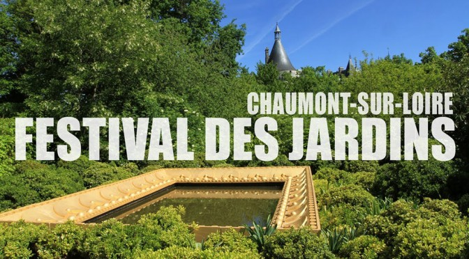 European institute for gardens and landscapes - Festival des jardins de chaumont sur loire ...